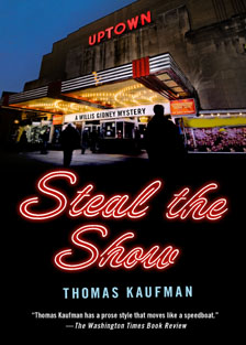 Cover of  Steal the Show, a humorous mystery novel set in Washington DC. by mystery author Thomas Kaufman. Cover photo of nighttime, busy Uptown Theater on Cennecticut Avenune NW in Washington DC.
